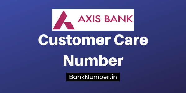 Axis Bank Customer Care Toll Free Number (24x7) - Bank Number
