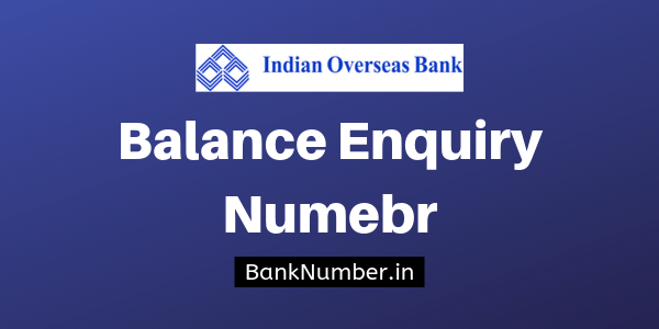 indian overseas bank account balance checking number